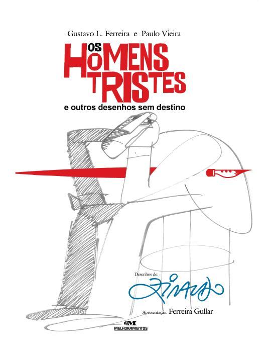 Homens Tristes E Outros Desenhos, Os 1a.ed.   - 2013