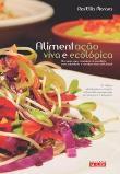 Alimentacao Viva E Ecologica 2a.ed.