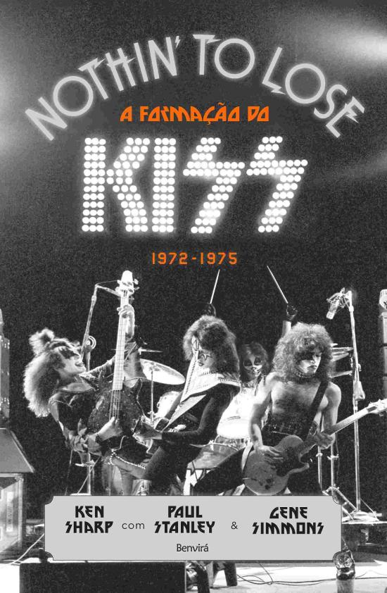 NOTHIN TO LOSE - A FORMACAO DO KISS - 1972-1975