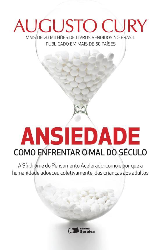 Ansiedade - Como Enfrentar O Mal Do Seculo 1a.ed.   - 2013