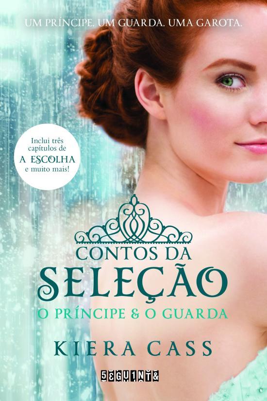 Contos Da Selecao - O Principe E O Guarda 1a.ed.