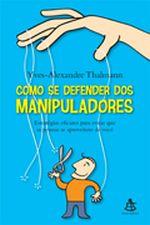 COMO SE DEFENDER DOS MANIPULADORES - ESTRATEGIAS E