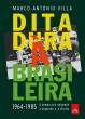 Ditadura A Brasileira - A Democracia Golpeada A Es 1a.ed.   - 2014