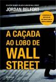Cacada Ao Lobo De Wall Street, A 1a.ed.