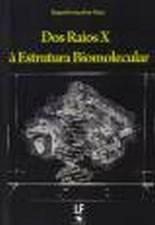 DOS RAIOS X A ESTRUTURA BIOMOLECULAR