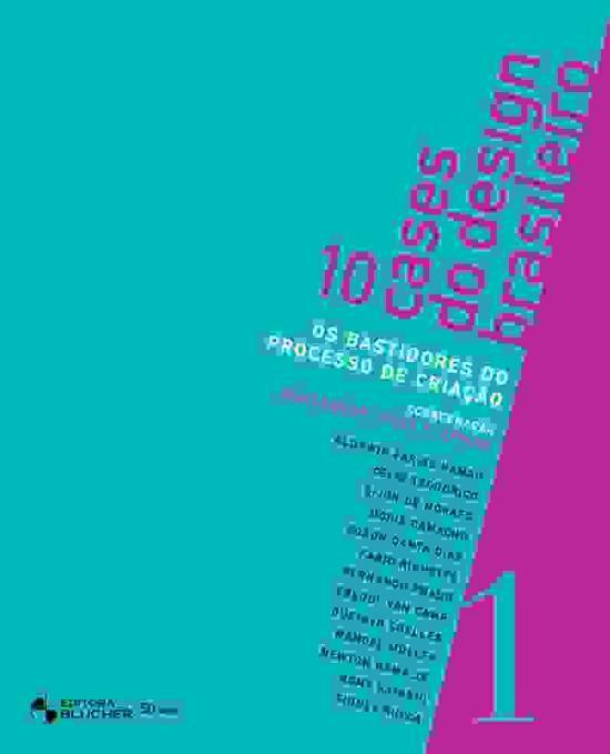 10 CASES DO DESIGN BRASILEIRO - V. 1