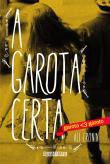 Garota Certa, A 1a.ed.