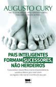 Pais Inteligentes Formam Sucessores, Nao Herdeiros 1a.ed.   - 2011