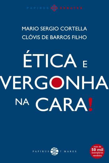 Etica E Vergonha Na Cara! 1a.ed.   - 2014