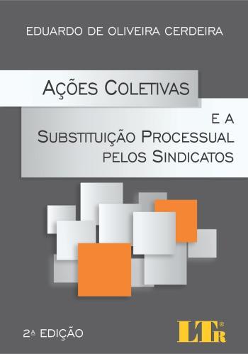 ACOES COLETIVAS E A SUBSTITUICAO PROCESSUAL PELOS