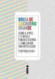 Briga De Cachorro Grande 1a.ed.   - 2014