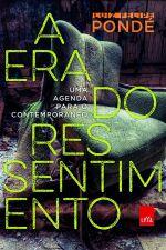 Era Do Ressentimento, A 1a.ed.   - 2014