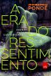 Era Do Ressentimento, A 1a.ed.   - 2014