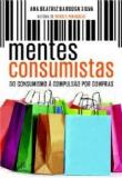 Mentes Consumistas 1a.ed.   - 2014