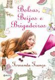 Bolsas, Beijos E Brigadeiros 1a.ed.   - 2014
