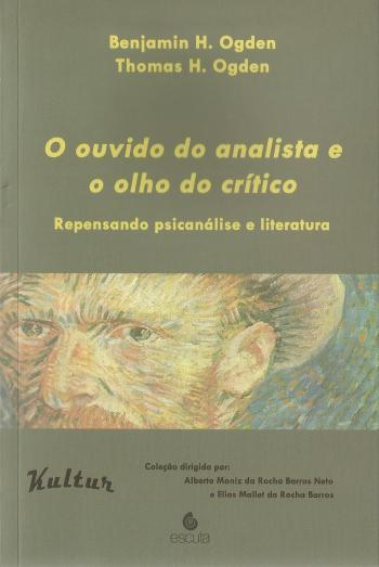 OUVIDO DO ANALISTA E O OLHO DO CRÍTICO, O  I