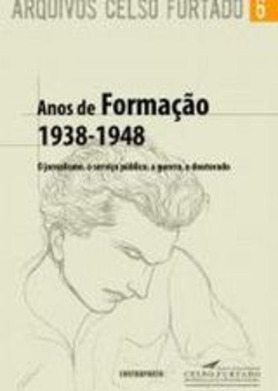 ANOS DE FORMACAO 1938-1948 - O JORNALISMO, O SERVI