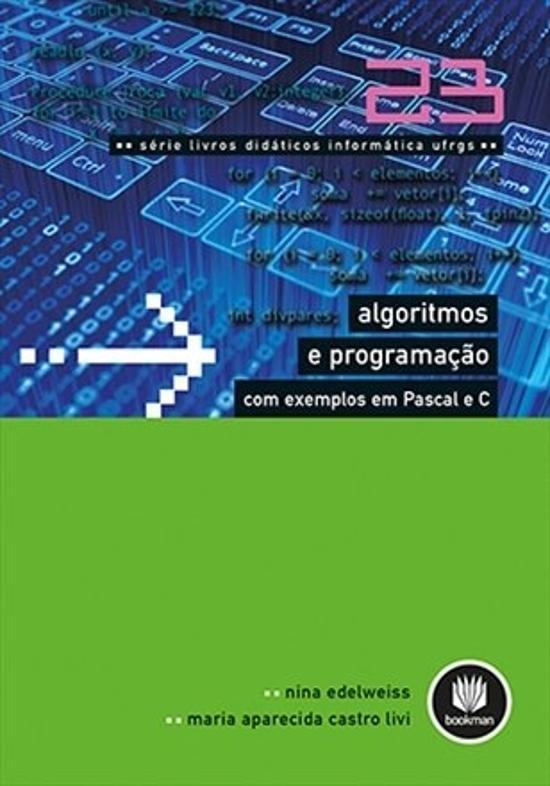 ALGORITMOS E PROGRAMACAO - COM EXEMPLOS PASCAL C -