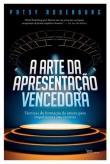 Arte Da Apresentacao Vencedora, A 1a.ed.   - 2014