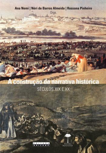 CONSTRUCAO DA NARRATIVA HISTORICA, A - SECULOS XIX
