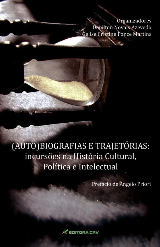 (AUTO)BIOGRAFIAS E TRAJETORIAS - INCURSOES NA HIST
