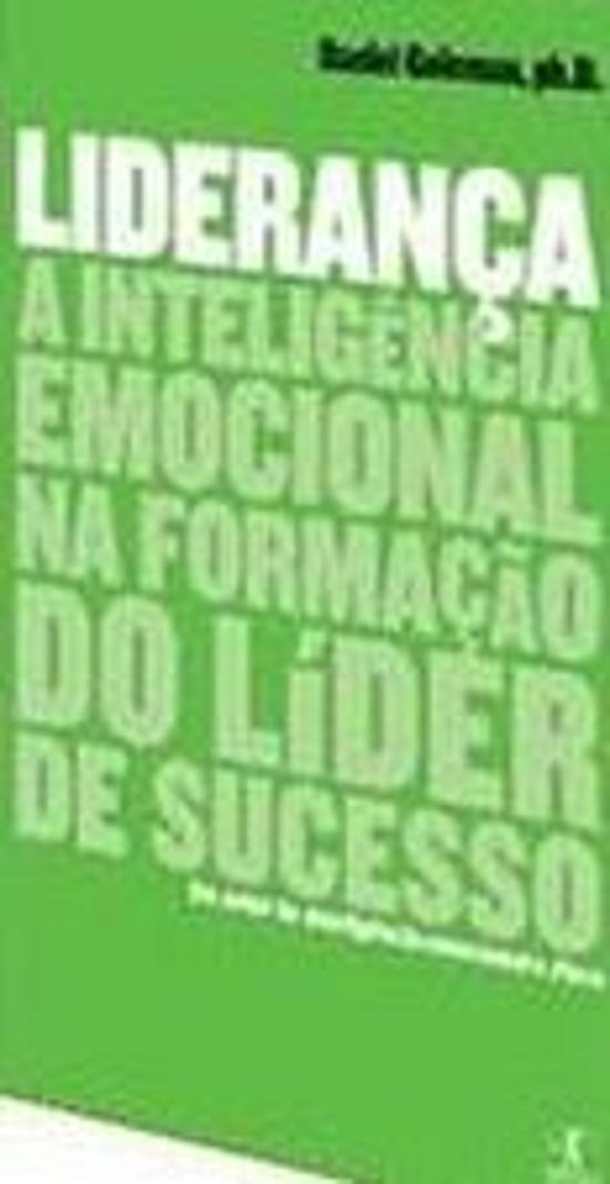 LIDERANCA - A INTELIGENCIA EMOCIONAL NA FORMACAO D