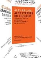 ALEX ATRAVES DO ESPELHO