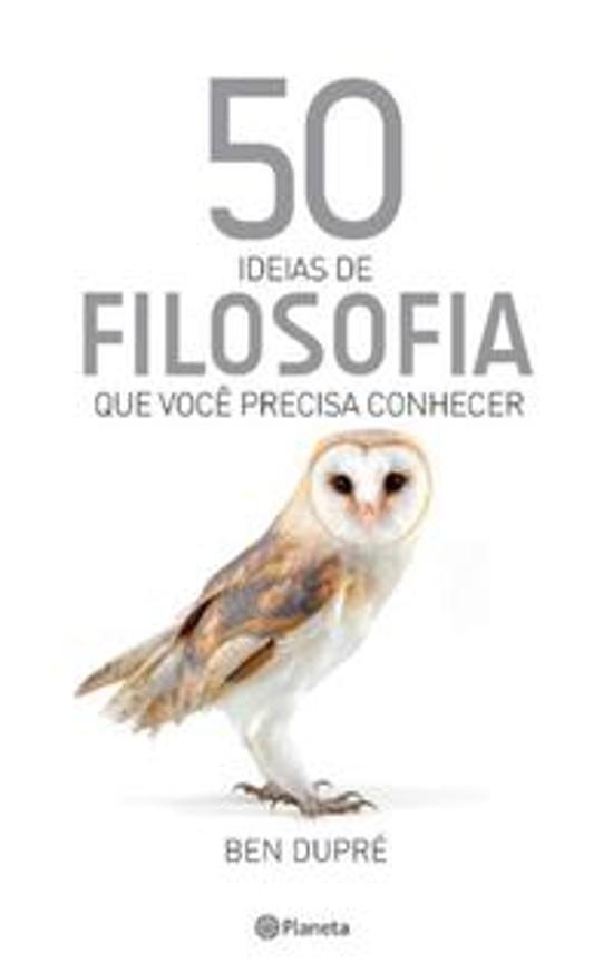 50 IDEIAS DE FILOSOFIA QUE VOCE PRECISA CONHECER