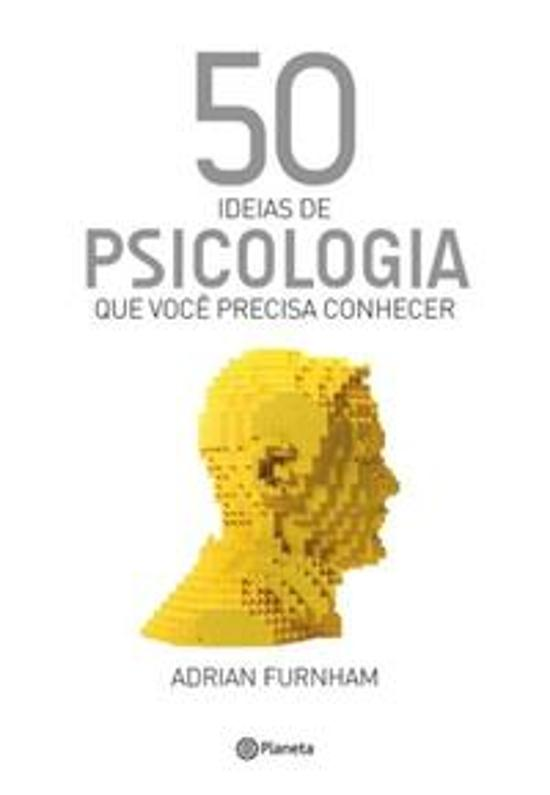 50 IDEIAS DE PSICOLOGIA QUE VOCE PRECISA CONHECER