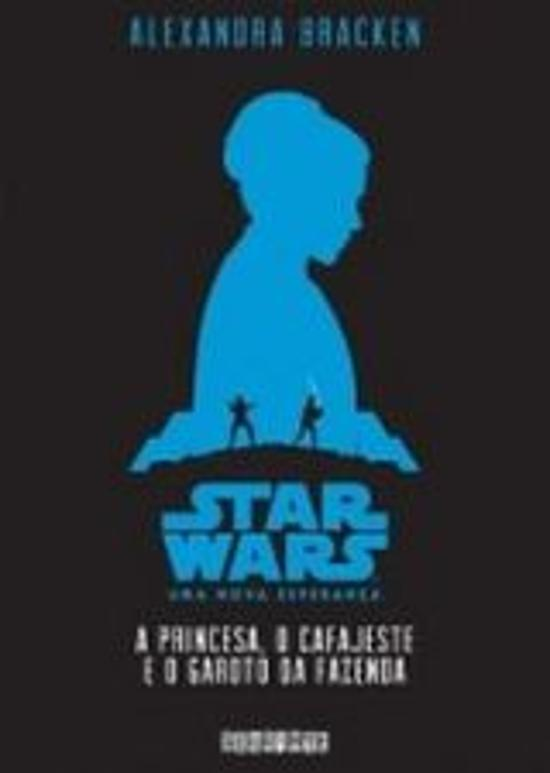 STAR WARS, O - V. 1 - A PRINCESA, O CAFAJESTE E O