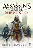 Assassin's Creed - Submundo 1a.ed.   - 2015