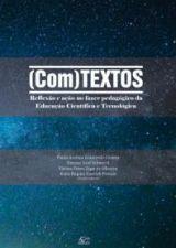 (COM)TEXTOS - REFLEXAO E ACAO NO FAZER PEDAGOGICO