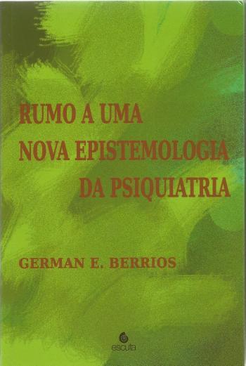 RUMO A UMA NOVA EPISTEMOLOGIA DA PSIQUIATRIA