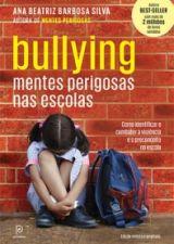 Bullying - Mentes Perigosas Nas Escolas 1a.ed.   - 2015