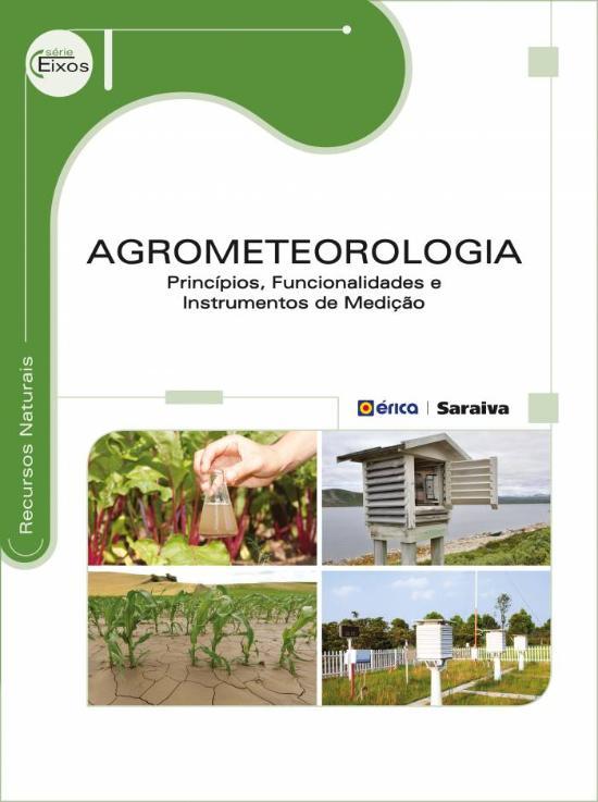 AGROMETEOROLOGIA - PRINCIPIOS, FUNCIONALIDADES E I