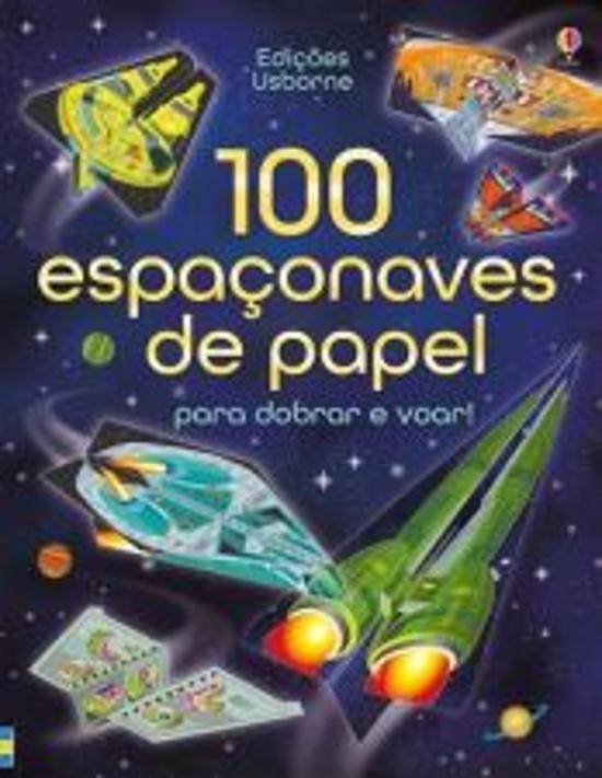 100 ESPACONAVES DE PAPEL PARA DOBRAR E VOAR