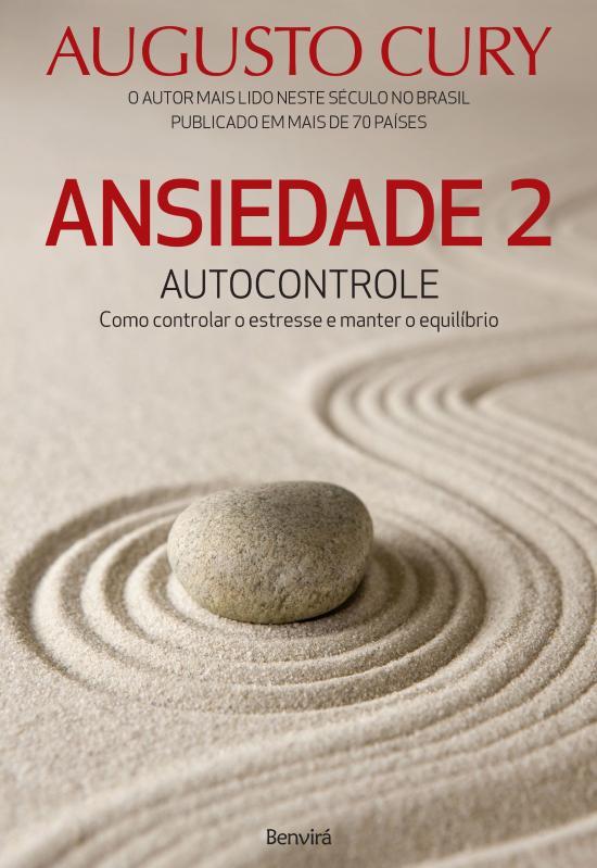 Ansiedade 2 - Autocontrole - Como Controlar O Estr 1a.ed.   - 2016