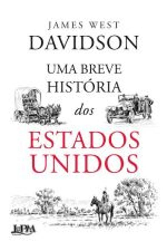 BREVE HISTORIA DOS ESTADOS UNIDOS , UMA - CONVENCI