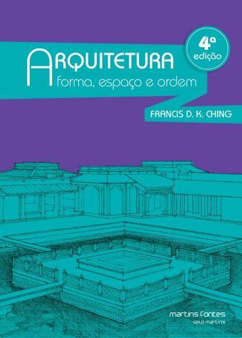 ARQUITETURA - FORMA, ESPAÇO E ORDEM