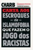 Carta Aos Escroques Da Islamofobia Que Fazem O Jog 1a.ed.   - 2016
