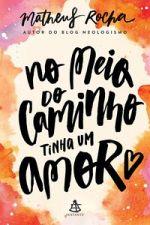 NO MEIO DO CAMINHO TINHA UM AMOR