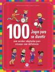 100 Jogos Para Se Divertir - Com Versoes Adaptadas 1a.ed.   - 2016