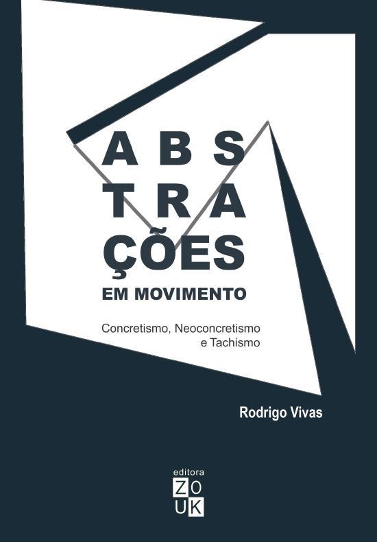 ABSTRACOES EM MOVIMENTO - CONCRETISMO, NEOCONCRETI