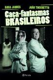 Caca-fantasmas Brasileiros 1a.ed.   - 2016