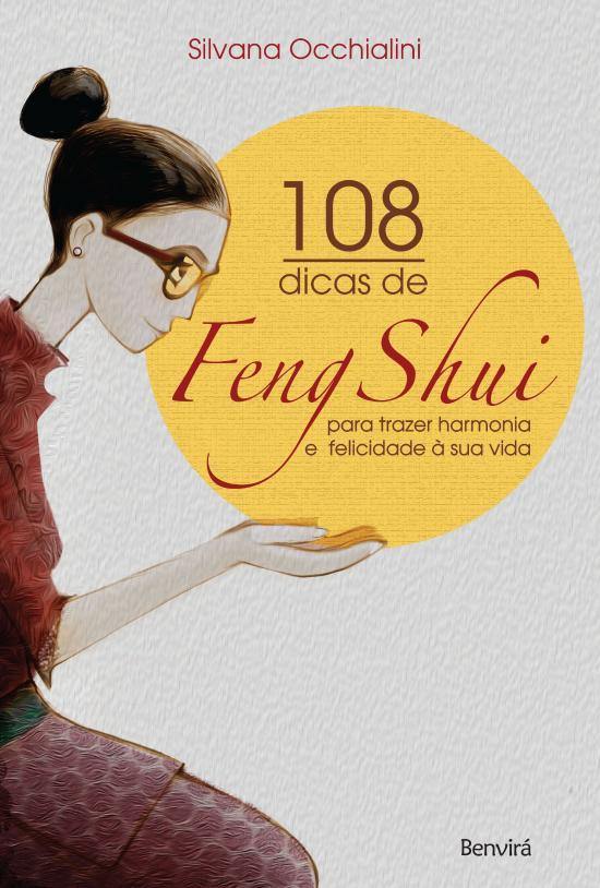 108 DICAS DE FENG SHUI PARA TRAZER HARMONIA E FELI
