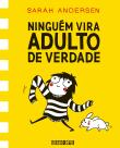 Ninguem Vira Adulto De Verdade 1a.ed.   - 2016