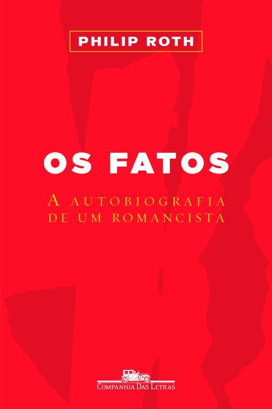FATOS, OS - A AUTOBIOGRAFIA DE UM ROMANCISTA