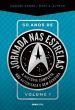 50 Anos De Jornada Nas Estrelas - V.1 1a.ed.   - 2016