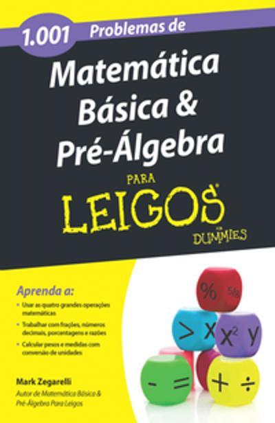 1001 PROBLEMAS DE MATEMATICA BASICA E PRE-ALGEBRA