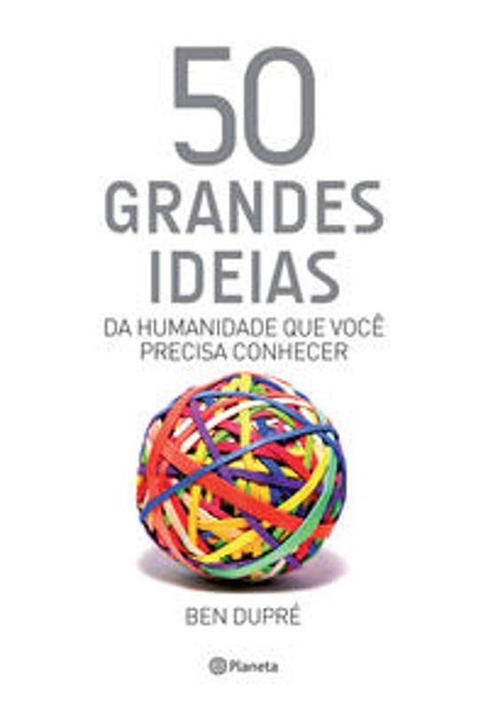 50 GRANDES IDEIAS DA HUMANIDADE QUE VOCE PRECISA C